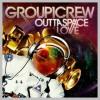 Outta Space Love - Group 1 Crew الغطاء الفني