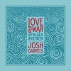 Love & War & The Sea In Between - Josh Garrels الغطاء الفني