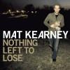 Nothing Left To Lose - Mat Kearney الغطاء الفني
