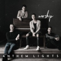 Worshipping Lights Nashville S Anthem Lights Release Worship Album