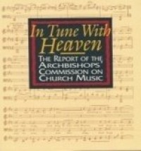 In Tune With Heaven: Looking at the Church Of England report on music