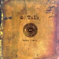 dc Talk - Jesus Freak: Classic songs of Christian music history