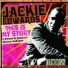 Product Image: Jackie Edwards - This Is My Story: A History Of Jamaica's Greatest Balladeer