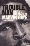 Product Image: Steve Turner - Trouble Man: The Life And Death Of Marvin Gaye