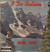 Product Image: Burl Ives - I Do Believe