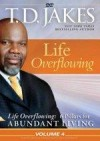 Product Image: Bishop T D Jakes - Life Overflowing
