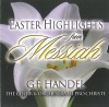 Product Image: G F Handel, Choir & Orchestra Of Pro Christe - Easter Highlights From Messiah