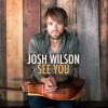 Product Image: Josh Wilson - See You