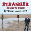 Product Image: Steve Harley - Stranger Comes To Town