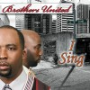 Product Image: Brothers United - I Sing