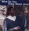 Product Image: Donald Bryant And A Chosen Few - What Do You Think About Jesus