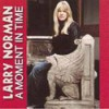 Product Image: Larry Norman - A Moment In Time