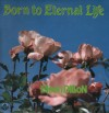 Product Image: Eileen Dillon - Born To Eternal Life