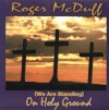 Product Image: Roger McDuff - (We Are Standing) On Holy Ground
