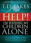 Product Image: T D Jakes - Help!  I'm Raising My Children Alone