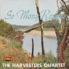 Product Image: The Harvesters Quartet - So Many Reasons