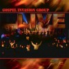 Product Image: Gospel Invasion Group - Live
