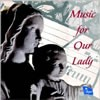 Product Image: Choir Of St Mary's Collegiate Church, Warwick  - Music For Our Lady