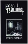 Product Image: Eden Burning - Thin Walls