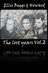 Product Image: Ellis, Beggs & Howard - The Lost Years Vol 2