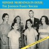 Product Image: The Johnson Family Singers - Sunday Mornings In Dixie