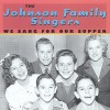 Product Image: The Johnson Family Singers - We Sang For Our Supper