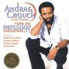 Product Image: Andrae Crouch & The  Disciples - Take The Message Everywhere