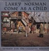 Product Image: Larry Norman - Come As A Child