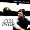 Josh Dwyer - The Reason I Am Free