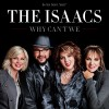 Product Image: The Isaacs - Why Can't We