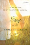 Product Image: Sheila Walsh & Cindy Martinusen Coloma - Song Of The Broken Hearted