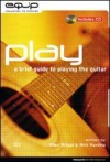 Product Image: Nigel Briggs, Nick Harding - Play: A Brief Guide To Playing The Guitar