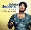 Product Image: Mahalia Jackson - Go Tell It On The Mountain