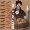 Product Image: Mahalia Jackson - Amazing Grace  (Catfish)