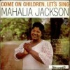 Product Image: Mahalia Jackson - Come On Children, Let's Sing (Columbia)
