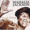 Product Image: Mahalia Jackson - First Lady Of Gospel