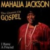 Product Image: Mahalia Jackson - I Have A Friend