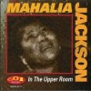 Product Image: Mahalia Jackson - In The Upper Room (Malaco)