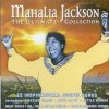 Product Image: Mahalia Jackson - The Ultimate Collection