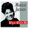 Product Image: Mahalia Jackson - Walk With Me