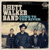 Product Image: Rhett Walker Band - Come To The River