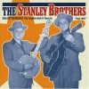 Product Image: The Stanley Brothers - Earliest Recordings: The Complete Rich-R-Tone 78s (1947-1952)