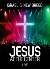 Product Image: Israel & New Breed - Jesus At The Centre Live