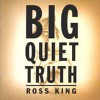 Product Image: Ross King - Big Quiet Truth