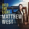 Product Image: Matthew West - Into The Light