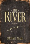 Product Image: Michael Neale - The River