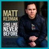 Product Image: Matt Redman - Sing Like Never Before: The Essential Collection