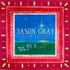 Product Image: Jason Gray - Christmas Stories: Repeat The Sounding Joy