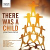 Jonathan Dove, City of Birmingham Symphony Orchestra, CBSO Choruses, Simon Halse - There Was A Child