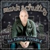 Mark Schultz - All Things Possible